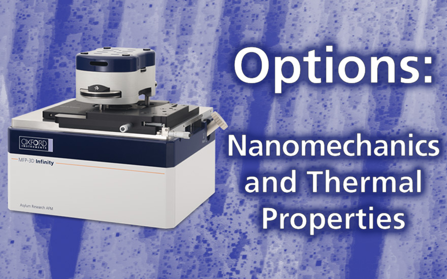 MFP-3D Accessories: Nanomechanical and Thermal Properties