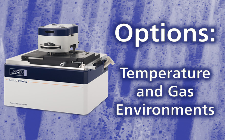 MFP-3D Accessories: Control Temperature and Gas Environments